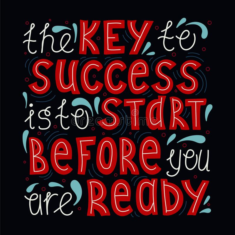 A chave ao sucesso é começar antes que você esteja pronto ilustração royalty free