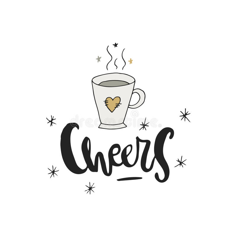 Cheers with a cup of tea. Hand drawn Christmas lettering. Cute New Year phrase. Vector illustration royalty free illustration