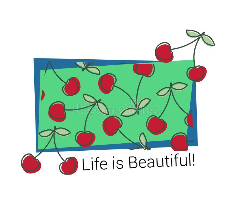 Cherry pattern. T-shirt print. Life is beautiful. Summer design. Vector sketch. Hand drawn fresh berry. Doodle red and green royalty free illustration