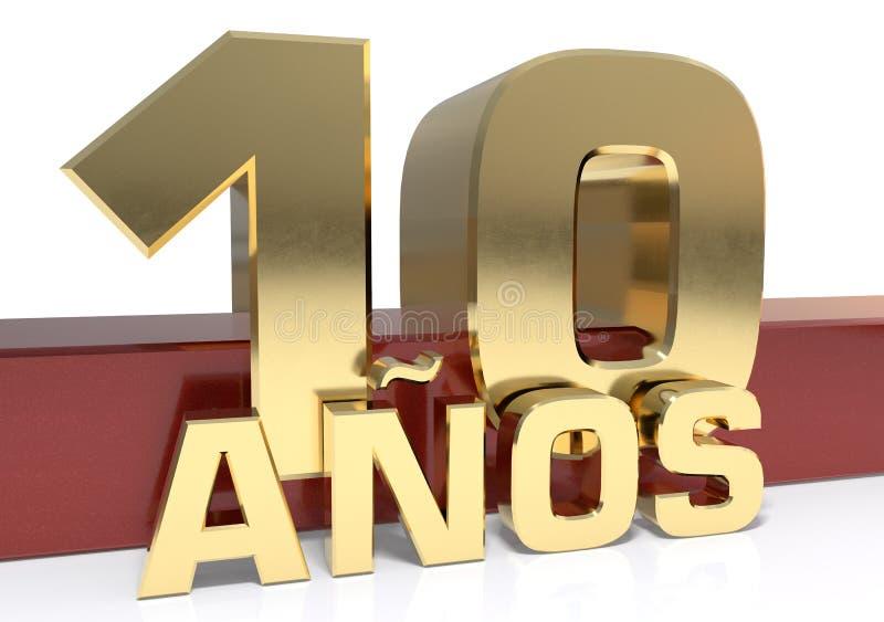 Chiffre d'or dix et le mot de l'année Traduit de l'Espagnol - années illustration 3D illustration stock