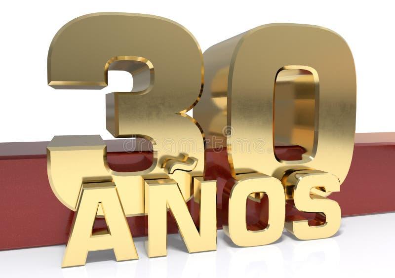 Chiffre d'or trente et le mot de l'année Traduit de l'Espagnol - années illustration 3D illustration stock