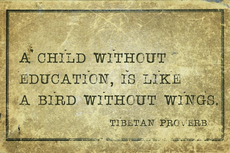 Child edu TP. A child without education, is like a bird - ancient Tibetan proverb printed on grunge vintage cardboard stock illustration