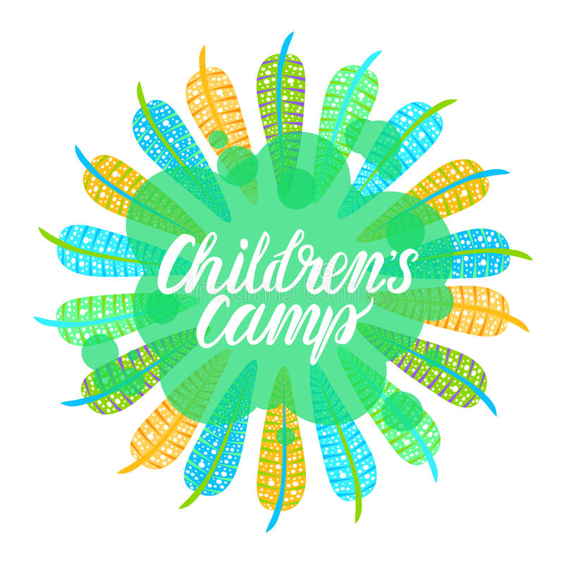 Children`s camp. Round bright frame of feathers. Inscription Children`s camp. Vector illustration on white background royalty free illustration