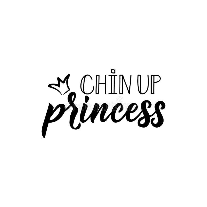 Chin вверх по принцессе литерность Иллюстрация вектора каллиграфии Феминист цитата иллюстрация штока