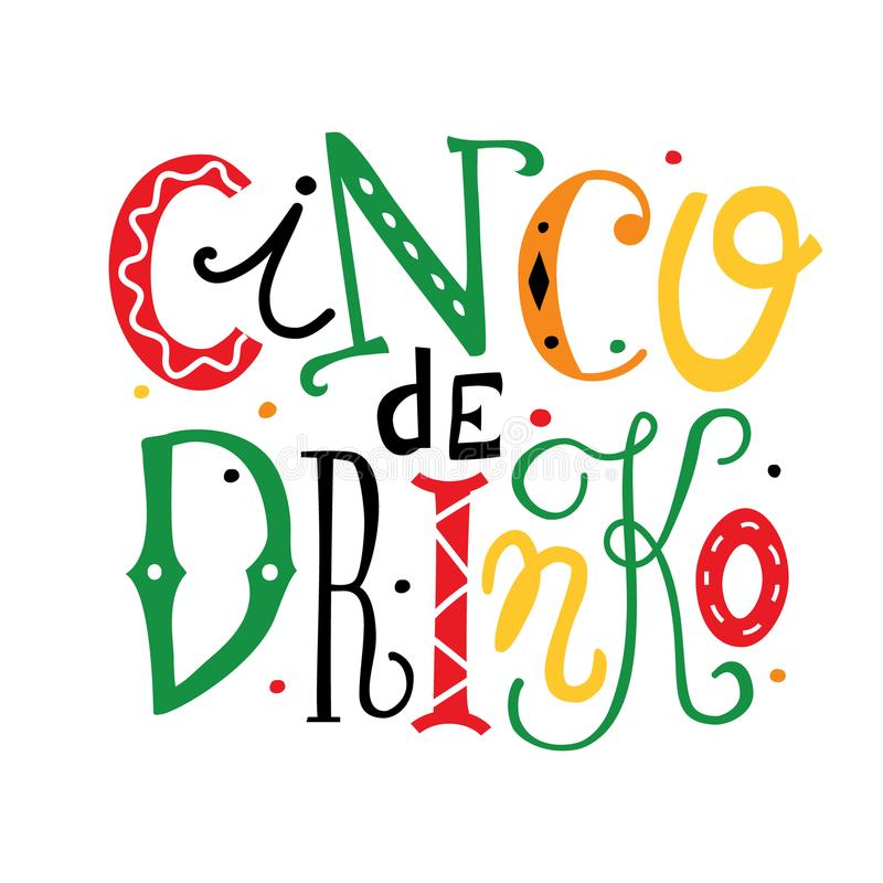 Chinko de Drinko lettering illustration. Cinco de Drinko hand drawn lettering illustration. Funny isolated colorful quote for the Mexican holiday the fifth of vector illustration