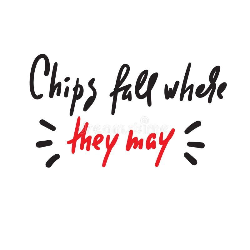 Chiper faller, var de kan - f?r att inspirera motivational citationstecken Hand dragen bokst?ver Ungdomslang, vektor illustrationer