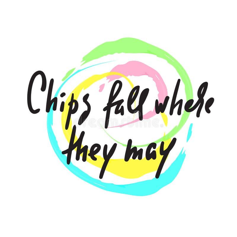 Chiper faller, var de kan - f?r att inspirera motivational citationstecken Hand dragen bokst?ver Ungdomslang, idiom vektor illustrationer
