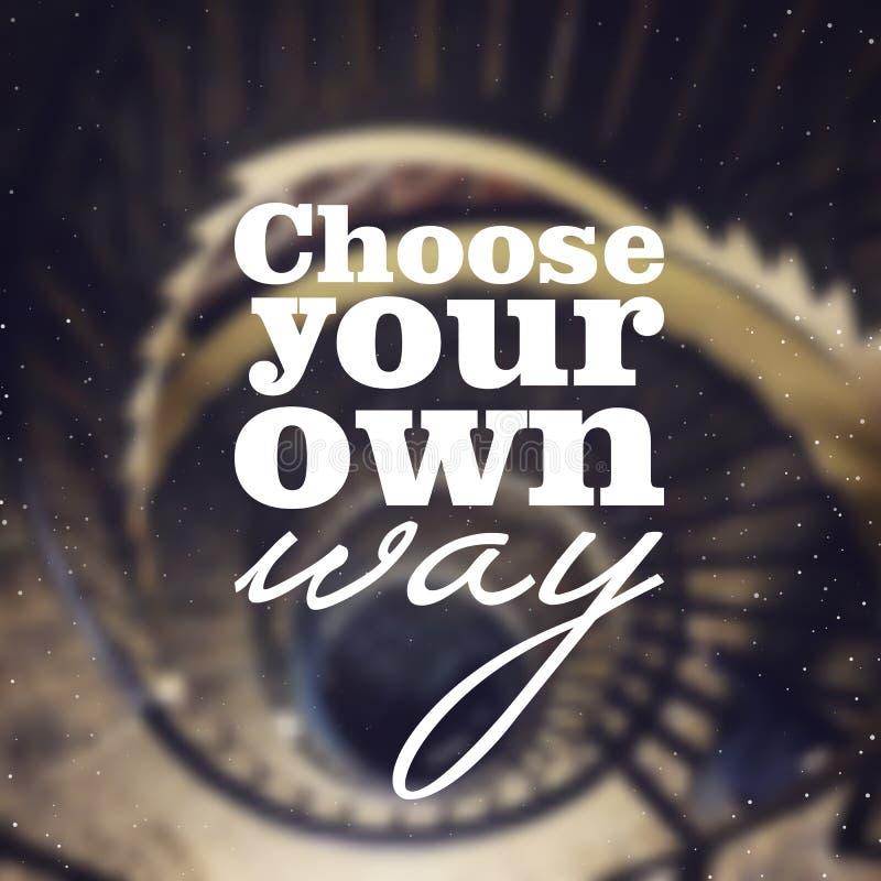 Choisissez votre propre manière - affiche avec la citation sur le fond brouillé Fond typographique illustration libre de droits