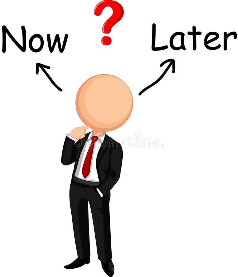 Choix confus d'homme d'affaires maintenant ou plus tard illustration de vecteur