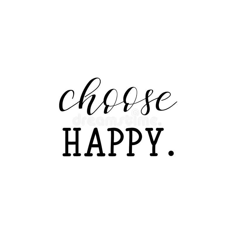 Choose happy. Inspirational phrase. Hand lettering calligraphy. Vector illustration for print design stock illustration