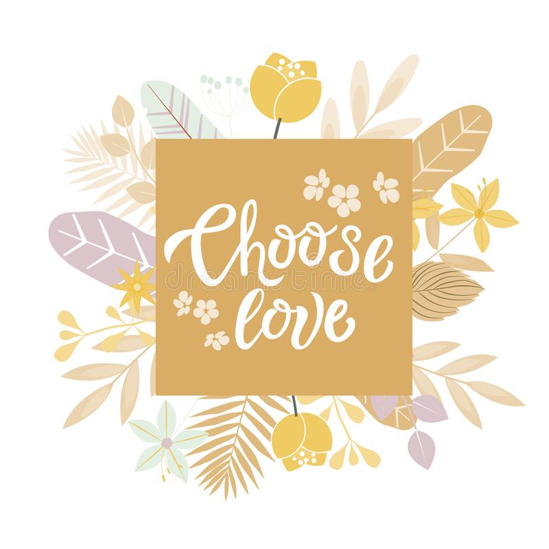 Choose Love hand drawn inspirational motivational lettering quote, postcard design, print, logo, romantic style. Vector royalty free illustration