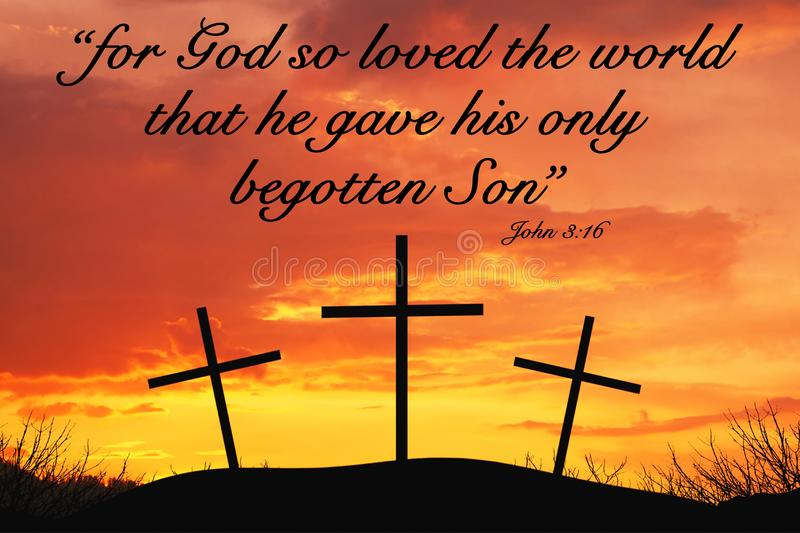 Christian Motivational quote with Three crosses on top of hill. Christian Motivational quote saying For God so loved the world that he gave his only begotten Son royalty free stock photos