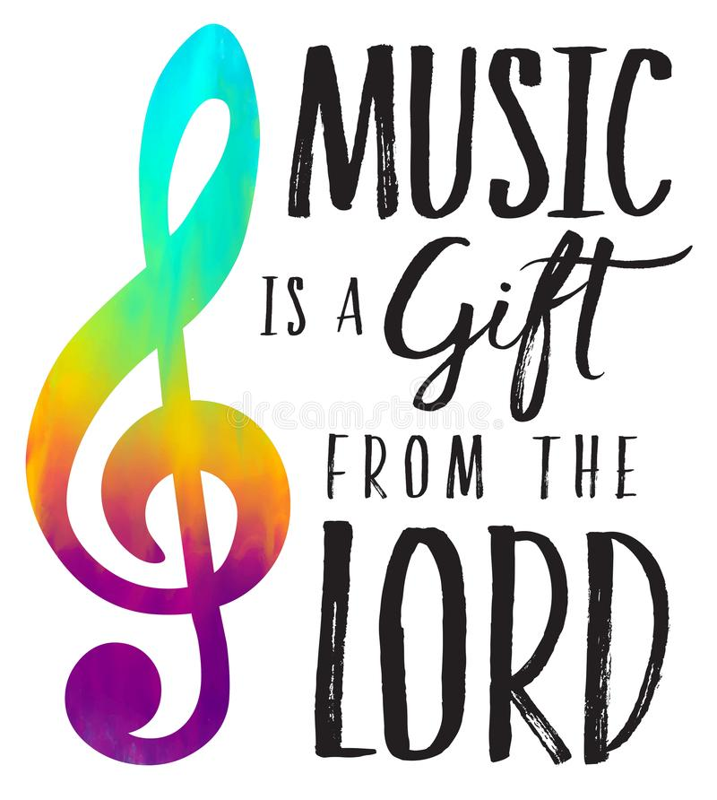 Music is a Gift from the Lord. Christian Vector typography design printable with rainbow treble clef, `Music is a Gift from the Lord royalty free illustration