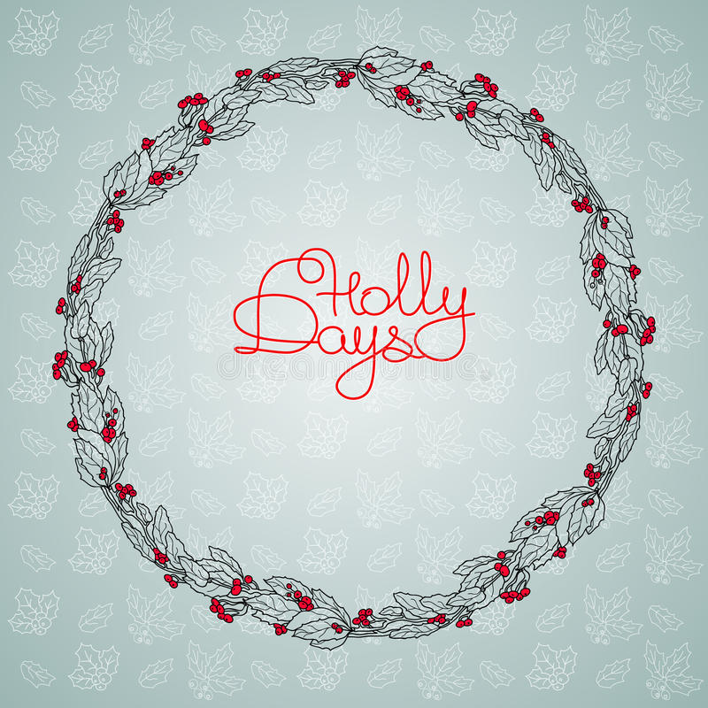 Christmas floral wreath with holly berry and handwritten words. Vector illustration of Christmas floral wreath with holly berry and handwritten words . Hand royalty free illustration