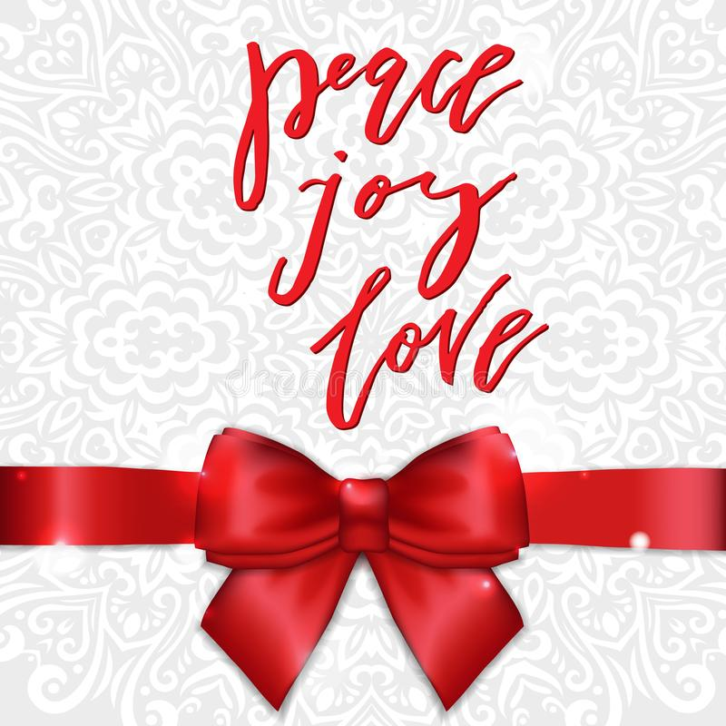 Christmas Greeting Card with Red Satin Bow and Ribbon with Lettering Calligraphy Peace Joy Love. Template for Congratulations, Ho royalty free illustration