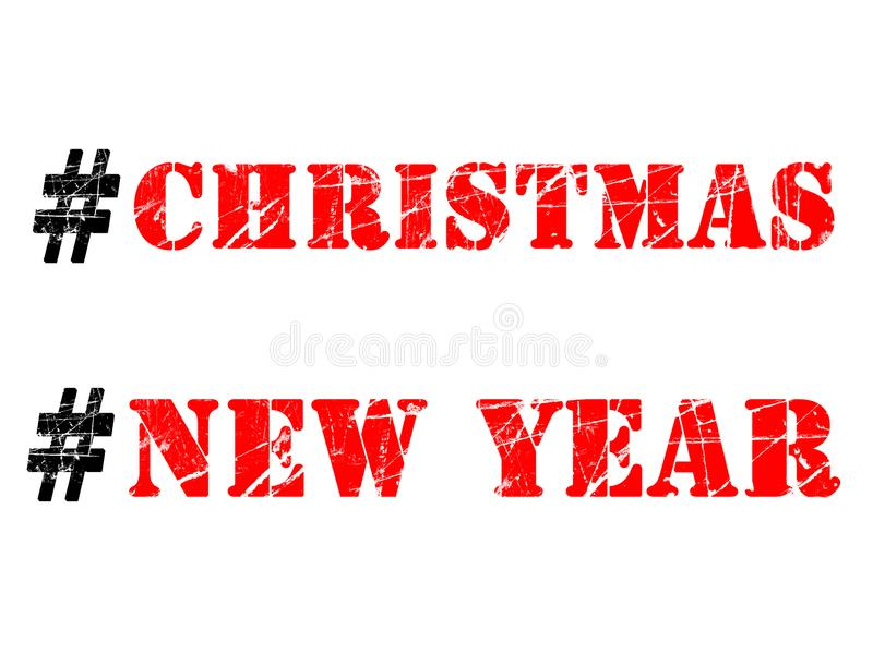 Christmas and New Year hashtags illustration on white background. Christmas and New Year hashtags illustration. Red and black words with rubber stamp effect on stock illustration