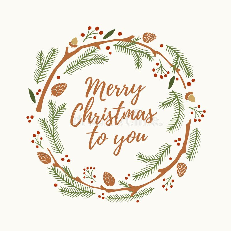 Christmas and New year`s wreath out of branches of spruce, bumps and red berries with words merry Christmas to you on light backgr royalty free illustration