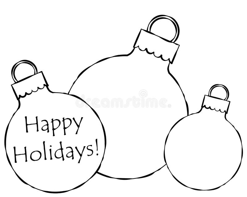 Christmas Ornaments Illustration. A black and white illustration featuring Christmas ornaments - some blank and one with Happy Holidays on it stock illustration