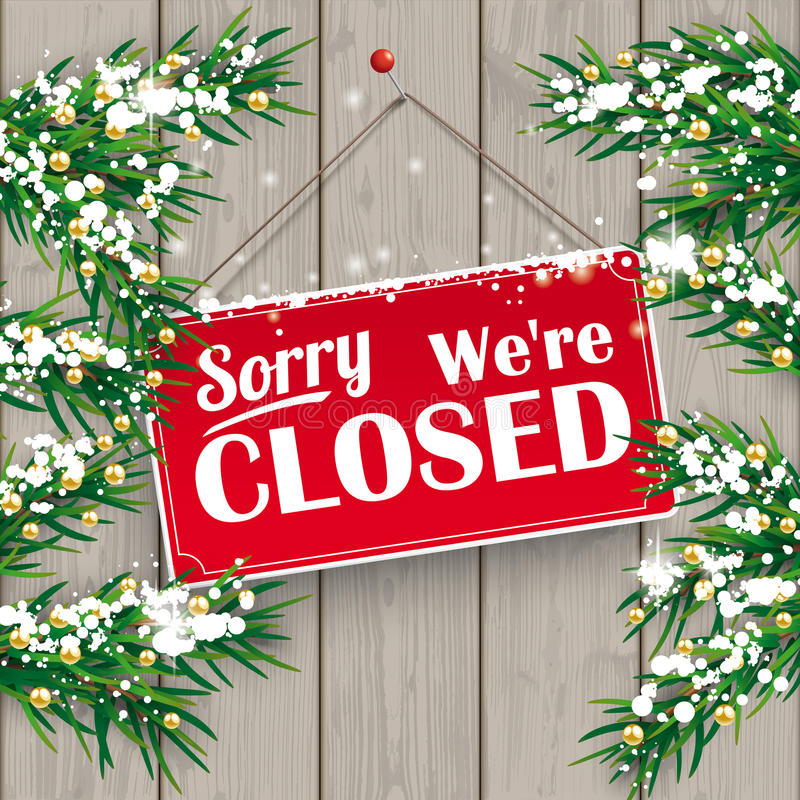 Christmas Twigs Wood Closed Sign. Christmas fir twigs with We are closed sign and snow on the wooden background stock illustration