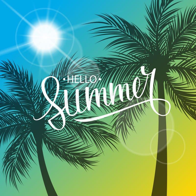 Ciao carta di estate con progettazione disegnata a mano del testo dell'iscrizione Sun e siluetta delle palme Fondo di estate illustrazione di stock