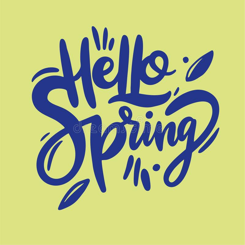 Ciao iscrizione disegnata a mano di vettore della primavera Isolato su fondo Illustrazione di vettore illustrazione di stock