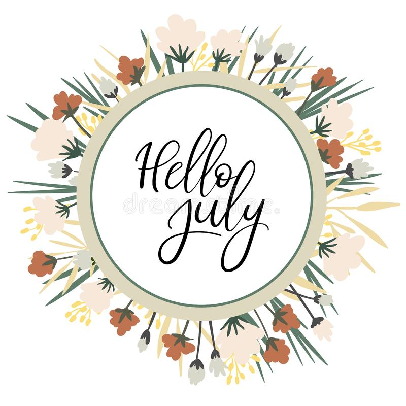 Ciao luglio Iscrizione di estate Iscrizione scritta a mano di vettore Blocco per grafici floreale illustrazione vettoriale