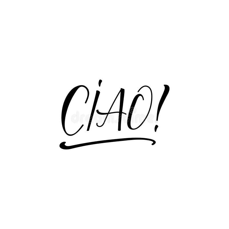 Ciao zwrot Cześć w włoszczyźnie Atrament ilustracja z pociągany ręcznie literowaniem ilustracji
