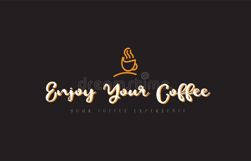 cieszy się twój kawowego słowo teksta loga z filiżanka symbolu pomysłu typ ilustracja wektor