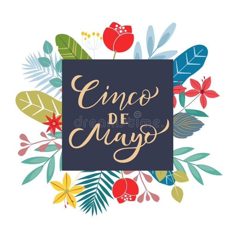Cinco de Mayo che segna testo con lettere con il mazzo dei fiori Festa messicana tradizionale Citazione di tipografia per la cart royalty illustrazione gratis