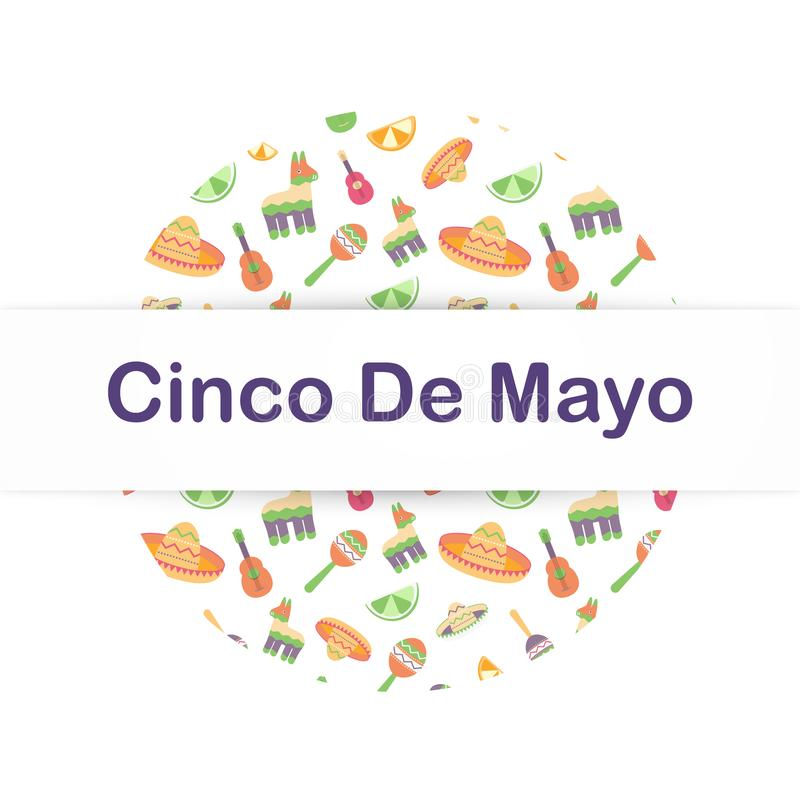 Cinco de Mayo Mexican card in a circle Poster of Mexican culture symbols: maracas, pinata, fruit, hat, guitar. Cinco de. Cinco de Mayo Mexican festive banner in stock illustration