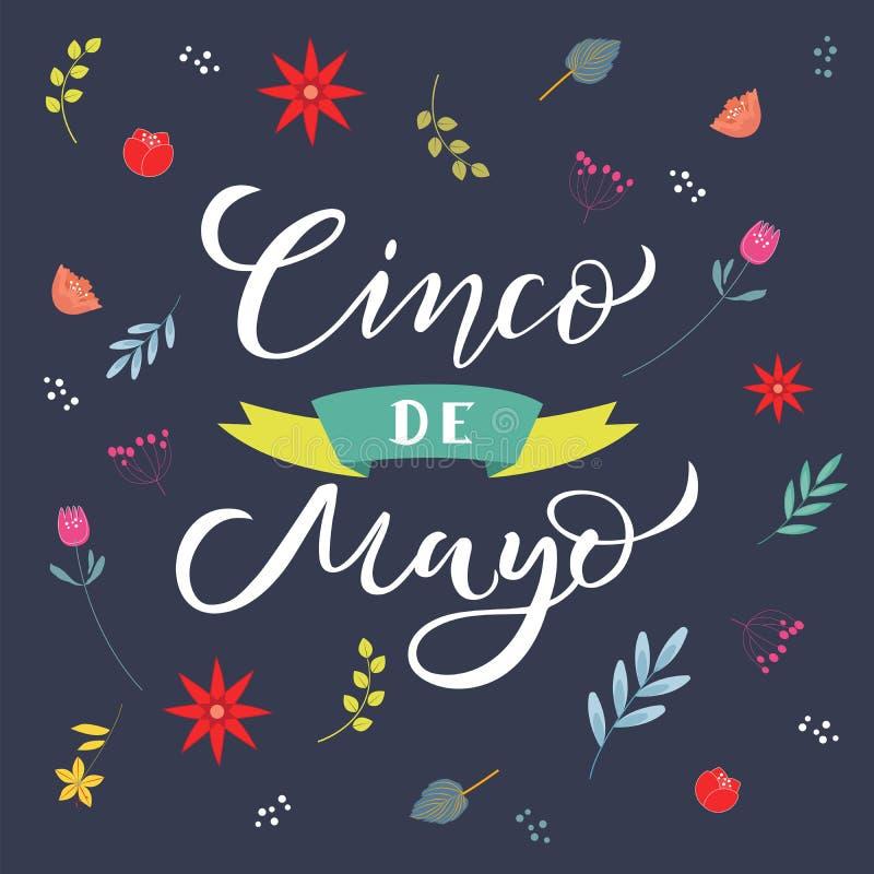 Cincode Mayo van letters voorziende tekst met bloemen Traditionele Mexicaanse Vakantie Typografiecitaat voor groetkaart, affiche, vector illustratie