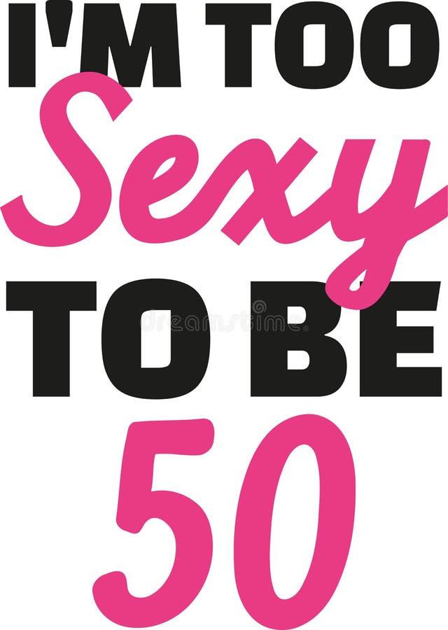 cinquantième anniversaire - ` m d'I trop sexy à être 50 illustration de vecteur