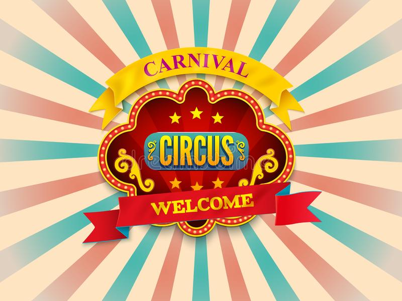 Circus carnival  sign with light bulb frame. Sunlight retro. Background. Old paper starburst. Circus style. stock illustration