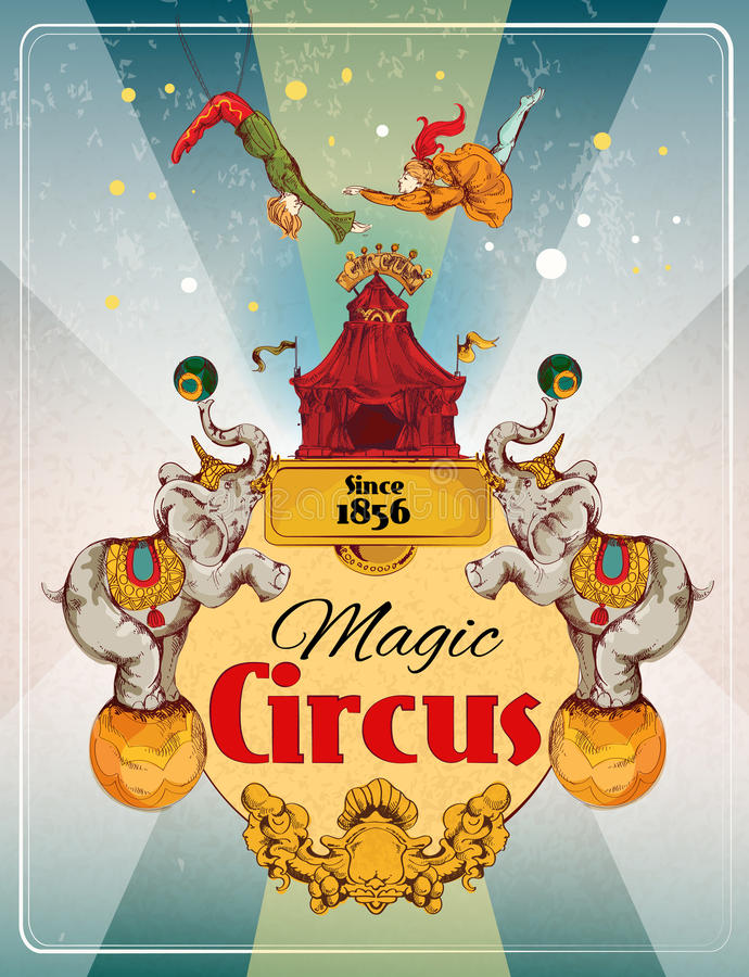 Circus retro poster. Magic traveling circus tent fantastic show announcement vintage poster with elephans and aerialist acrobat performance vector illustration