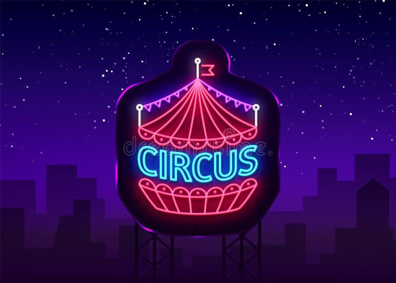 Cirkusneontecken Planlägg mallen, neonstillogoen, symbolet för cirkustältet, neonbanret, den ljusa utelivcirkusshowen, magi stock illustrationer