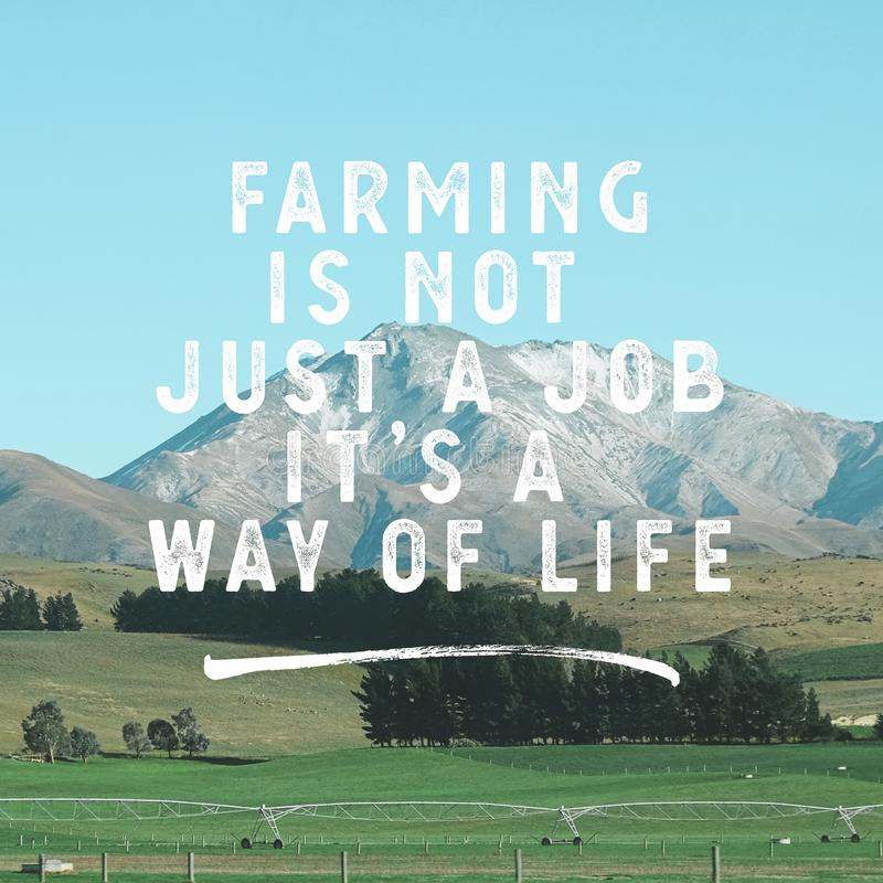 Citações agrícolas inspiradas - cultivar não é um trabalho, ele o ` s um modo de vida fotos de stock royalty free