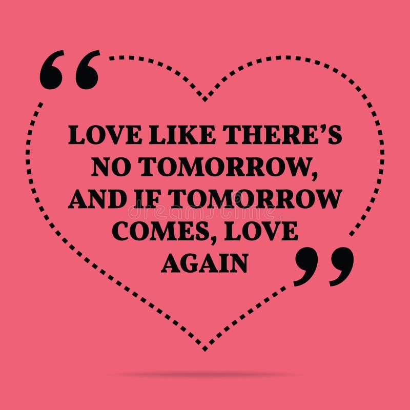 Citações inspiradas da união do amor O amor gosta lá do ` s nenhum amanhã ilustração royalty free