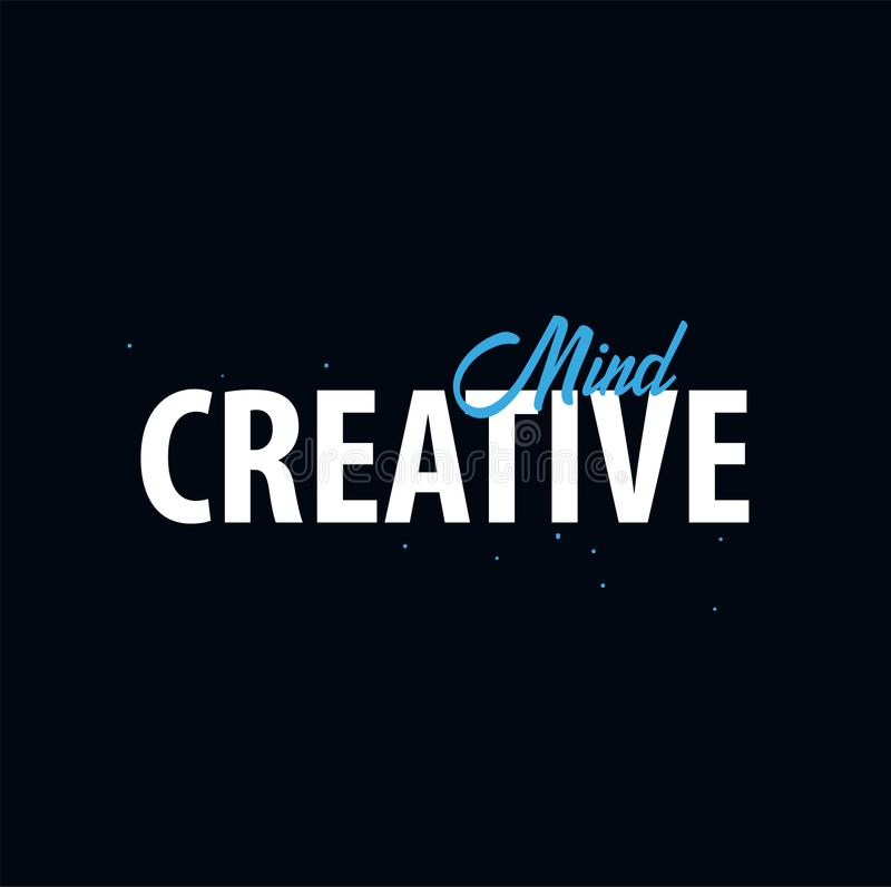 Citações inspiradores da motivação Mente creativa Camisa do slogan t Conceito de projeto do cartaz da tipografia do vetor ilustração stock