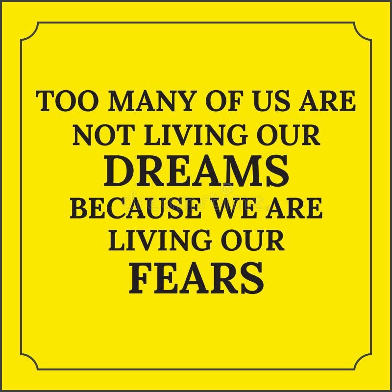 Citações inspiradores Demasiados de nós não estão vivendo nossos sonhos ilustração stock