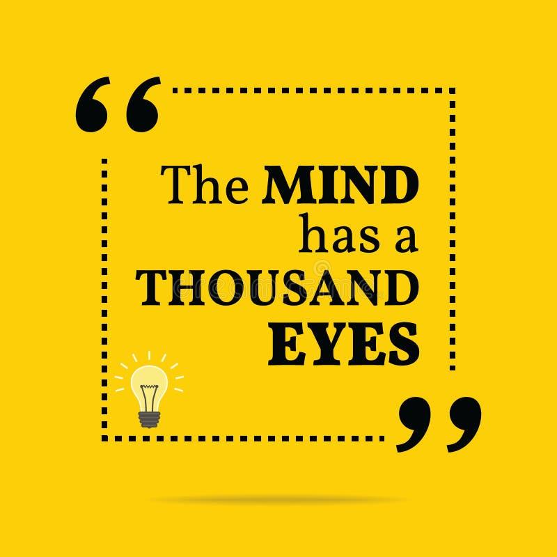 Citações inspiradores inspiradas A mente tem mil olhos ilustração stock