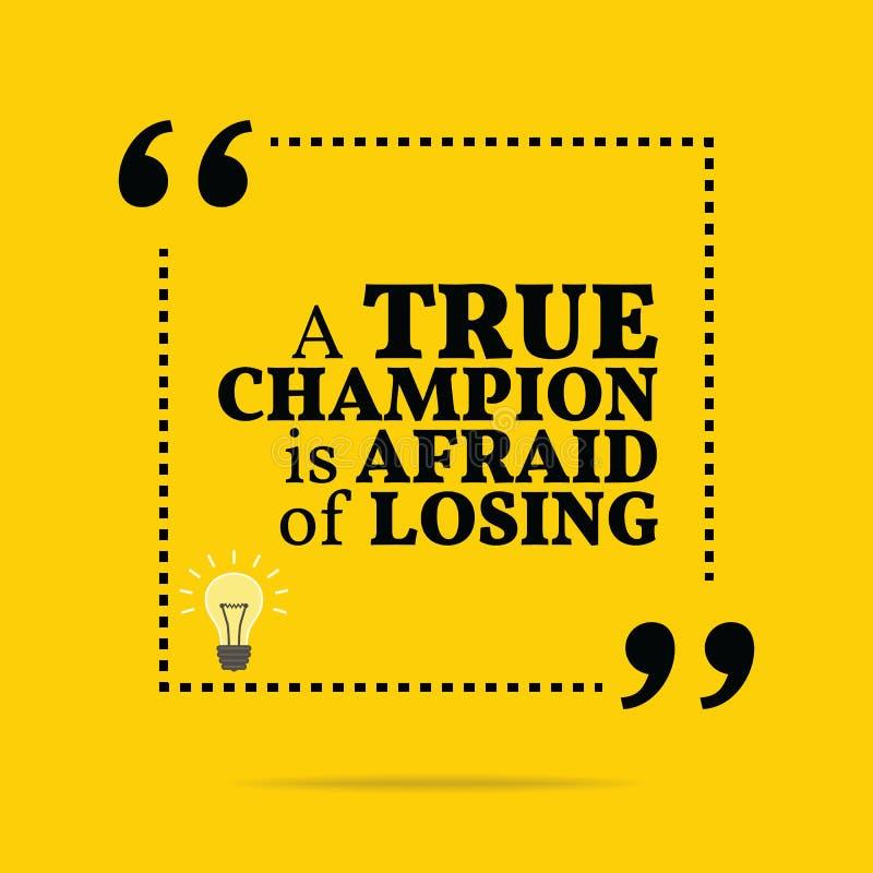Citações inspiradores inspiradas Um campeão verdadeiro está receoso de l ilustração stock