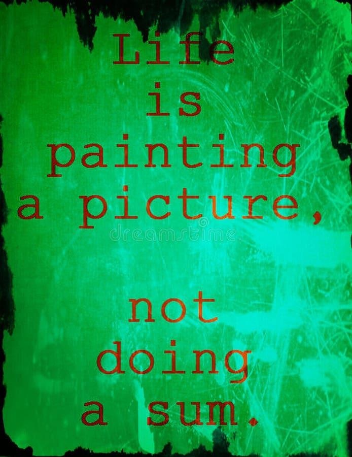 Citações sobre a vida: A vida está pintando uma imagem, não fazendo uma soma ilustração stock