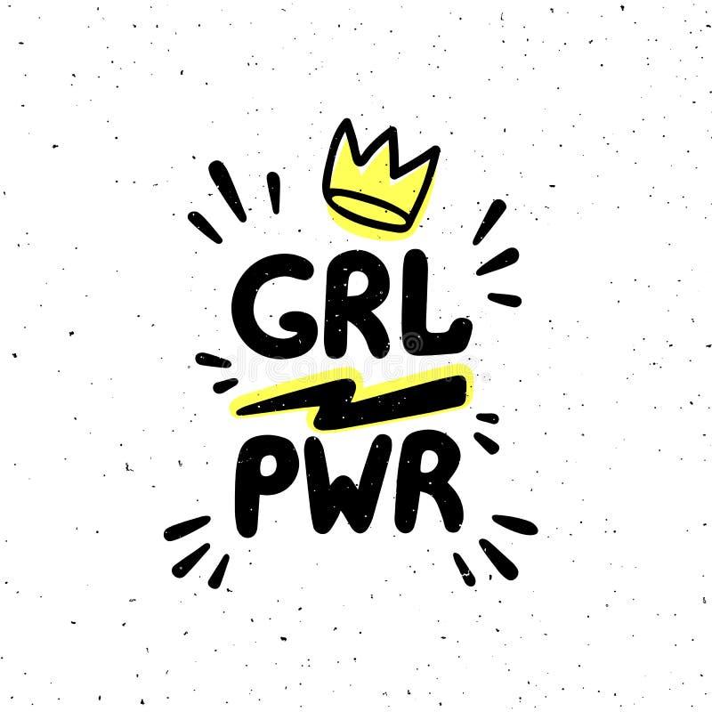 Cita de GRL PWR Inscripción y corona del dibujo de la mano del poder de la muchacha para la impresión, folleto, tarjeta de felici ilustración del vector