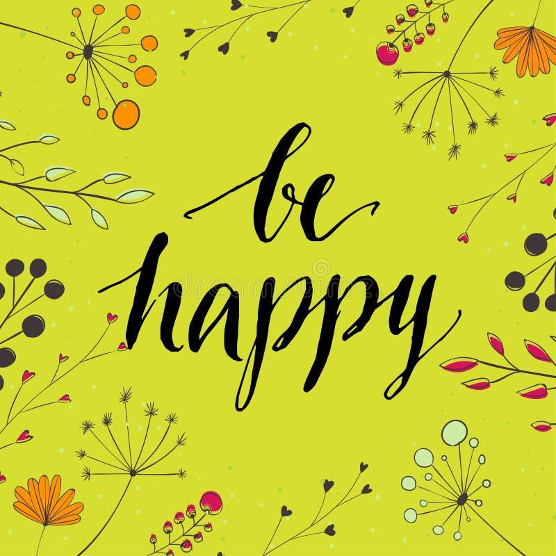 Cita de la inspiración - sea feliz - manuscrita adentro ilustración del vector