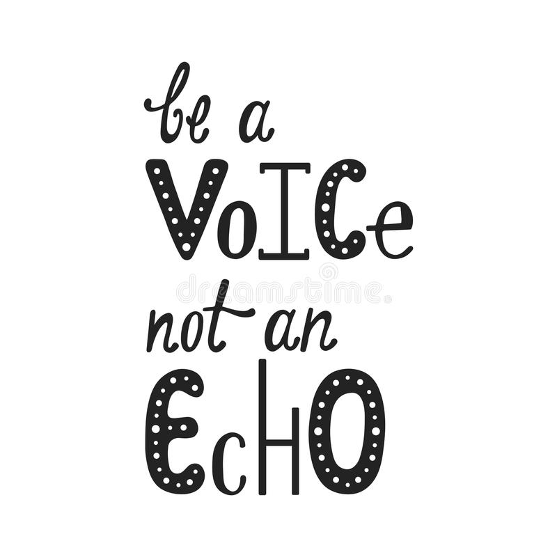 Cita de la tipografía de Handwtitten - sea una voz no un eco libre illustration