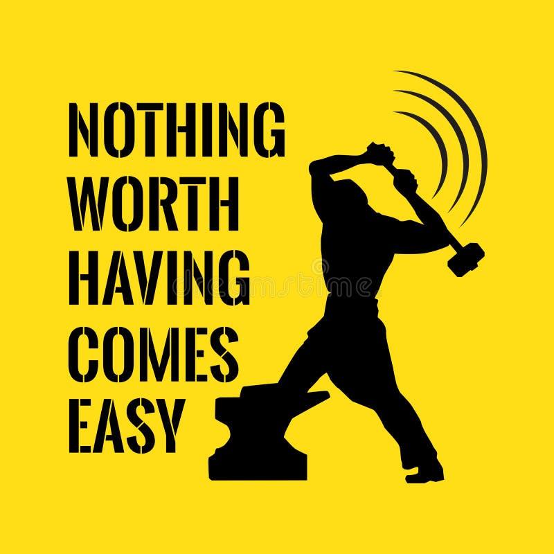 Cita de motivación éxito Nada digno de tener viene fácil imagen de archivo