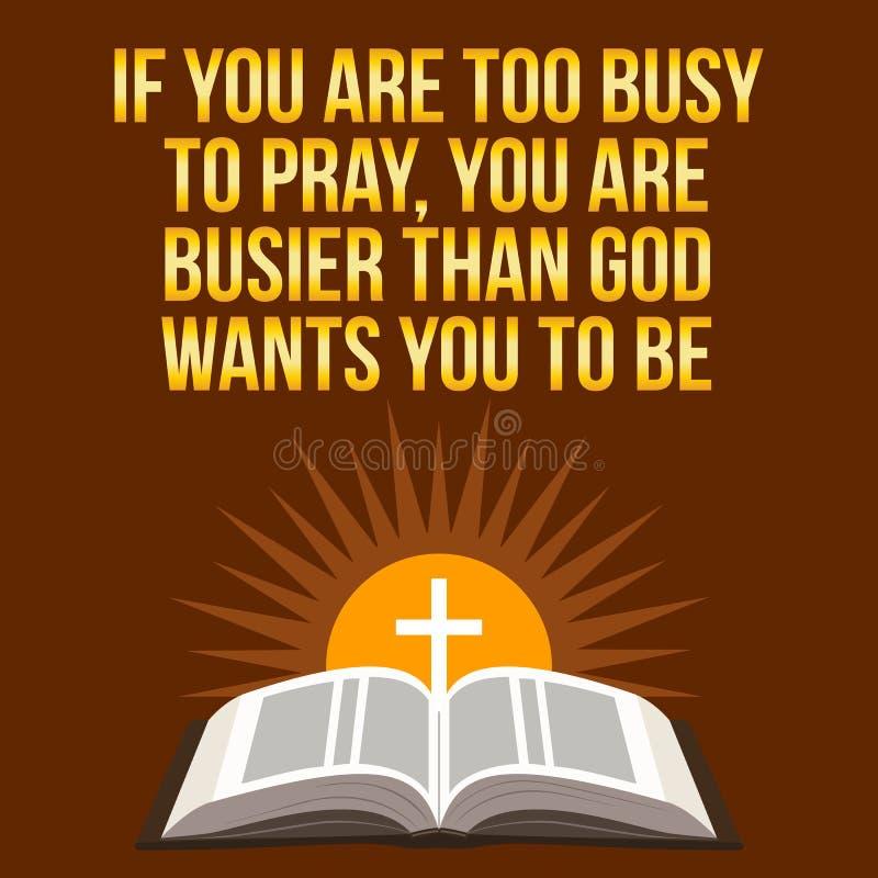 Cita de motivación cristiana Si usted está demasiado ocupado rogar, usted a libre illustration