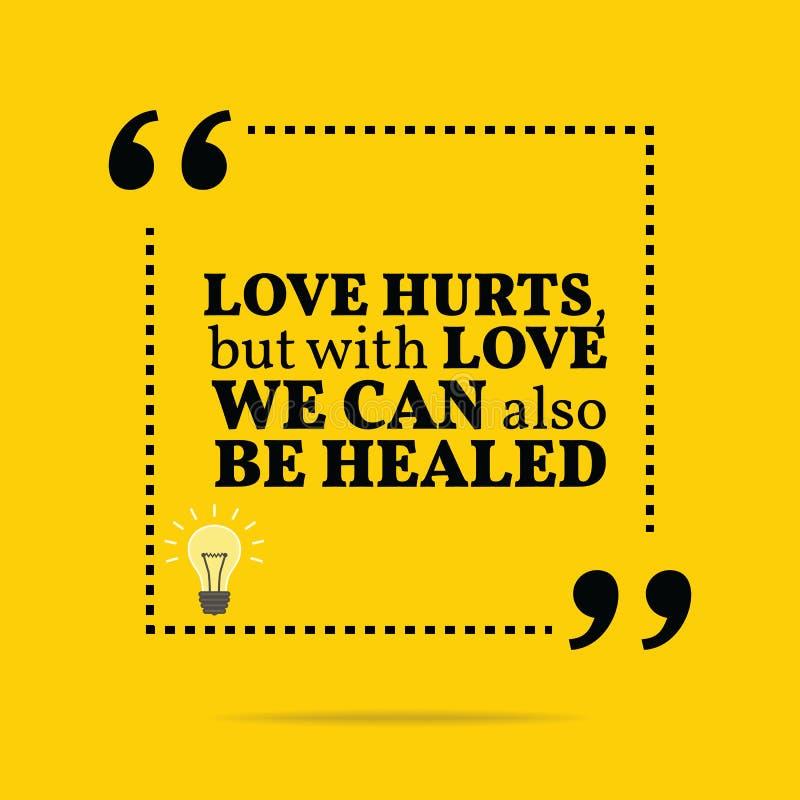 Cita de motivación inspirada El amor daña, pero con amor nosotros c stock de ilustración