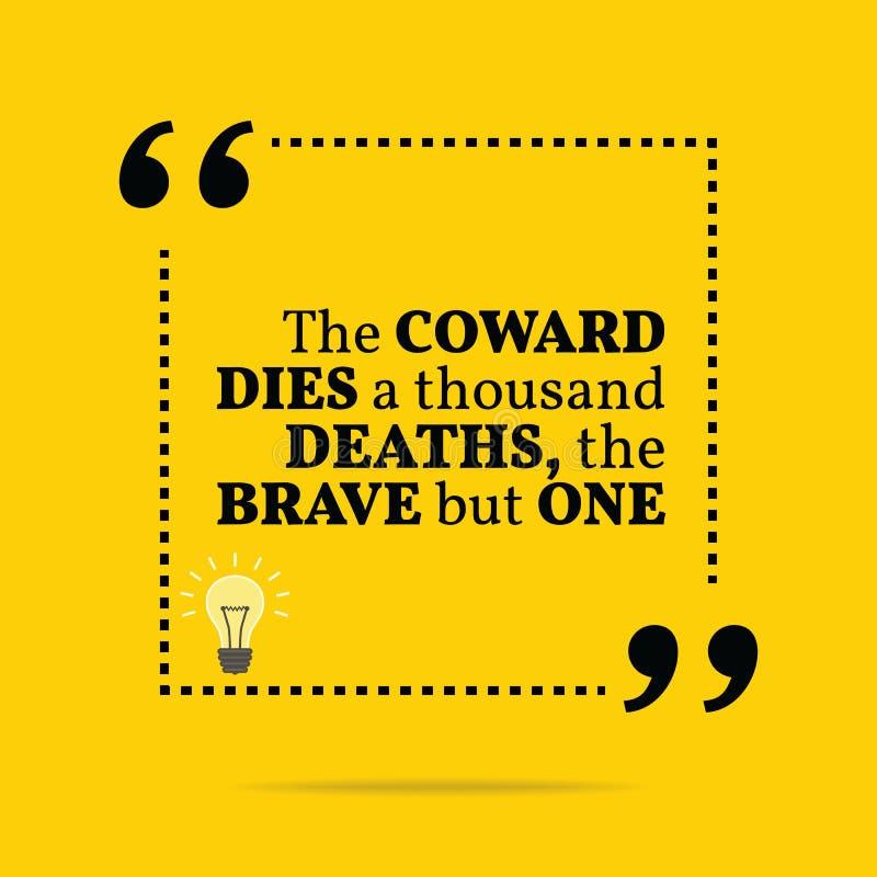 Cita de motivación inspirada El cobarde muere mil dea ilustración del vector