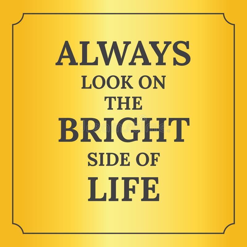 Cita de motivación Mire siempre en las partes positivas de la vida libre illustration